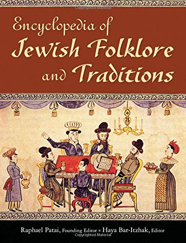 Encyclopedia of Jewish Folklore and Traditions (Hardback): Raphael Patai