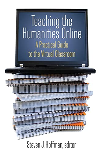 9780765620828: Teaching the Humanities Online: A Practical Guide to the Virtual Classroom (History, Humanities, and New Technology)