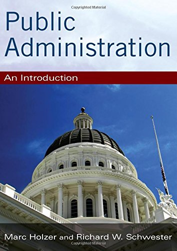 Public Administration: An Introduction: Marc Holzer; Richard