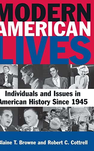 Modern American Lives Individuals and Issues in American History Since 1945: Robert C. Cottrell