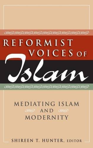 Reformist Voices of Islam Mediating Islam and Modernity: Shireen T. Hunter