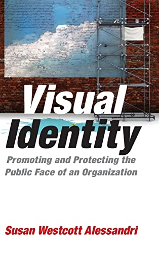9780765622662: Visual Identity: Promoting and Protecting the Public Face of an Organization