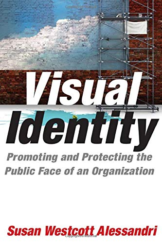 9780765622679: Visual Identity: Promoting and Protecting the Public Face of an Organization