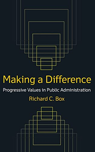 9780765622877: Making a Difference: Progressive Values in Public Administration