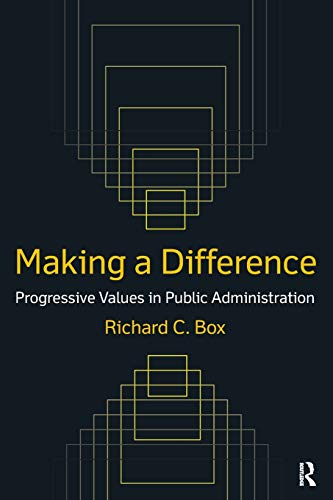 9780765622884: Making a Difference: Progressive Values in Public Administration