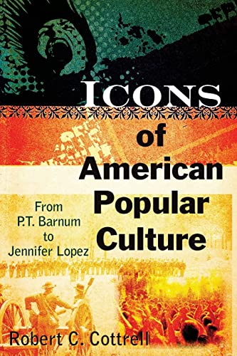 9780765622990: Icons of American Popular Culture: From P.T. Barnum to Jennifer Lopez