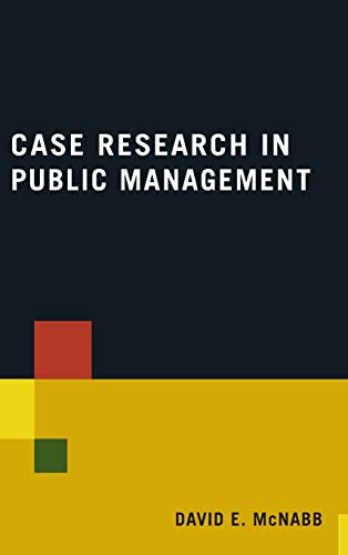 Case Research in Public Management: David E. McNabb