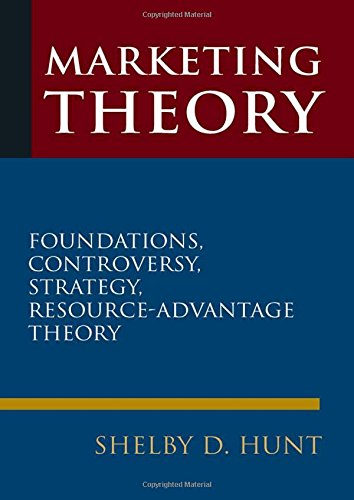 9780765623638: Marketing Theory: Foundations, Controversy, Strategy, and Resource-advantage Theory