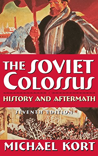 The Soviet Colossus: History and Aftermath: Michael Kort