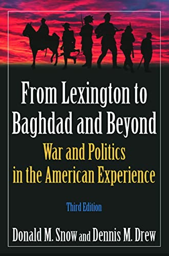 9780765624024: From Lexington to Baghdad and Beyond: War and Politics in the American Experience