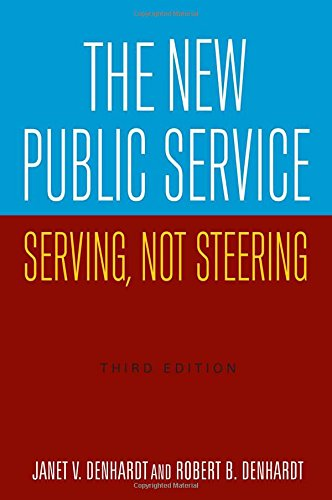 9780765626257: The New Public Service: Serving, Not Steering