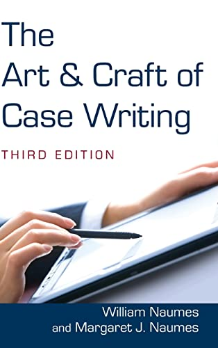 9780765627766: The Art and Craft of Case Writing