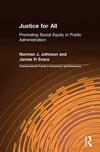 9780765630254: Justice for All: Promoting Social Equity in Public Administration (Transformational Trends in Goverance and Democracy)