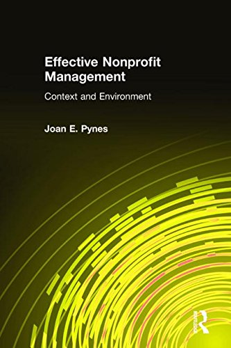 Effective Nonprofit Management: Context and Environment: Pynes, Joan E.