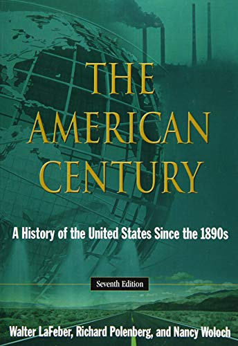9780765634849: The American Century: A History of the United States Since the 1890s