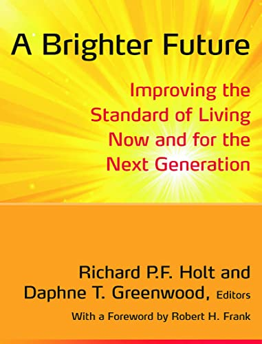 9780765634887: A Brighter Future: Improving the Standard of Living Now and for the Next Generation