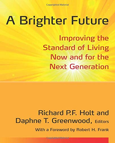 9780765634894: A Brighter Future: Improving the Standard of Living Now and for the Next Generation