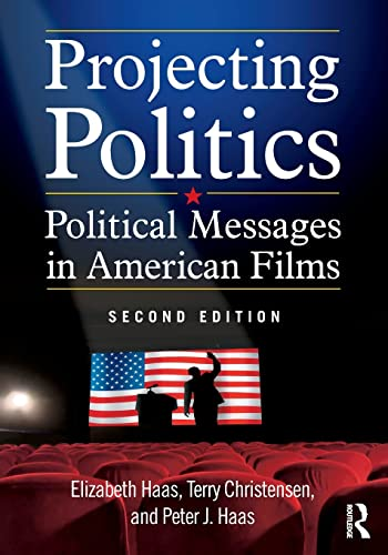 9780765635976: Projecting Politics: Political Messages in American Films