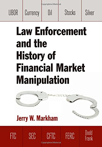 9780765636737: Law Enforcement and the History of Financial Market Manipulation