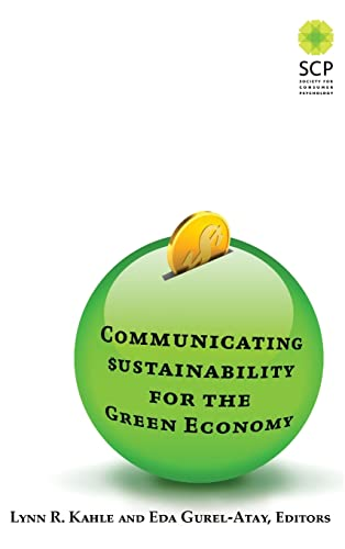 Communicating Sustainability for the Green Economy: Kahle, Lynn R;