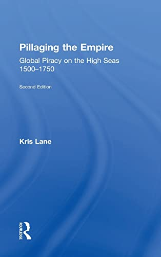 9780765638410: Pillaging the Empire: Global Piracy on the High Seas, 1500-1750