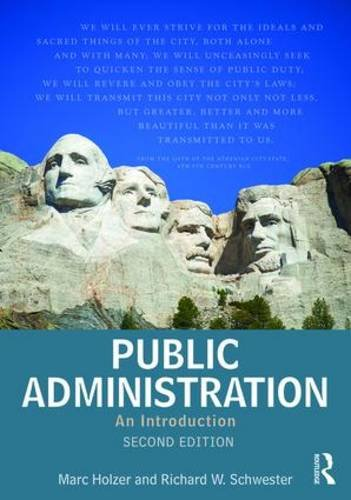 Public Administration: An Introduction: Holzer, Marc; Schwester,