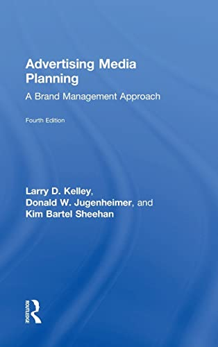 Advertising Media Planning: A Brand Management Approach: Kelley, Larry D./