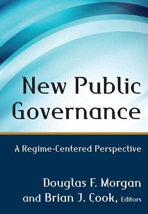 9780765640994: New Public Governance: A Regime-Centered Perspective