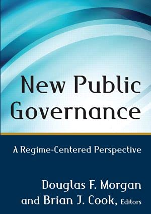 9780765641007: New Public Governance: A Regime-Centered Perspective