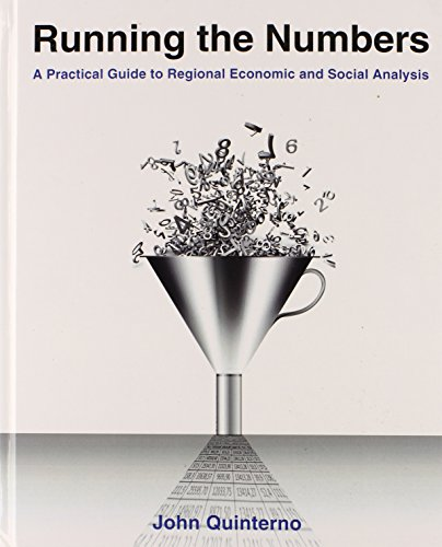 9780765641045: Running the Numbers: A Practical Guide to Regional Economic and Social Analysis: 2014