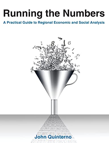 9780765641052: Running the Numbers: A Practical Guide to Regional Economic and Social Analysis: 2014