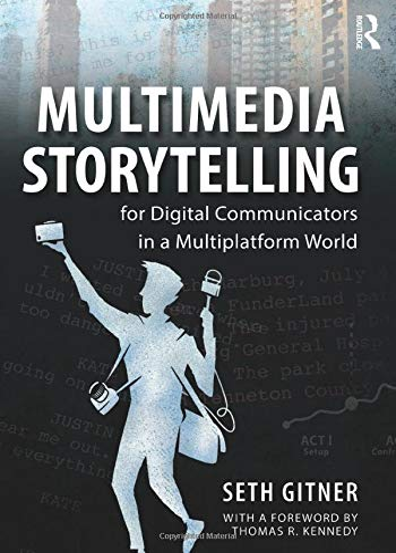 9780765641328: Multimedia Storytelling for Digital Communicators in a Multiplatform World
