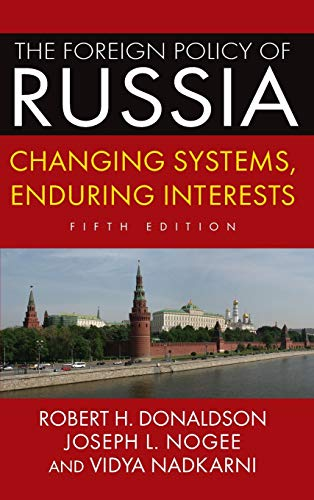 9780765642004: The Foreign Policy of Russia: Changing Systems, Enduring Interests, 2014