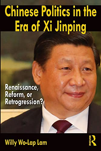 9780765642097: Chinese Politics in the Era of Xi Jinping: Renaissance, Reform, or Retrogression?