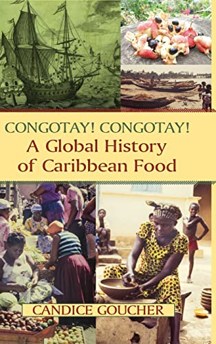 9780765642158: Congotay! Congotay! A Global History of Caribbean Food