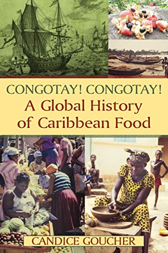 9780765642165: Congotay! Congotay! A Global History of Caribbean Food