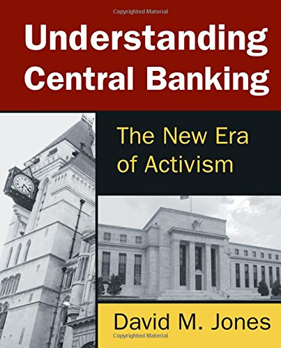 9780765642509: Understanding Central Banking: The New Era of Activism