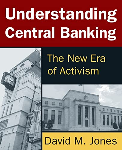 9780765642516: Understanding Central Banking: The New Era of Activism