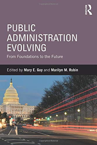 9780765643261: Public Administration Evolving: From Foundations to the Future
