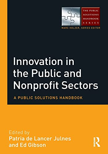 9780765644589: Innovation in the Public and Nonprofit Sectors: A Public Solutions Handbook (The Public Solutions Handbook Series)