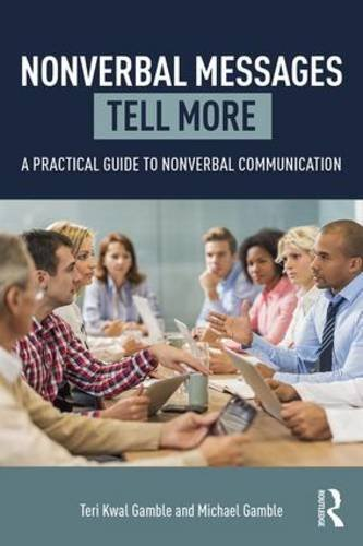 9780765645746: Nonverbal Messages Tell More: A Practical Guide to Nonverbal Communication