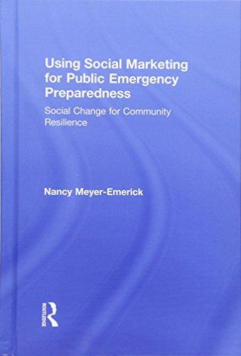 9780765645777: Using Social Marketing for Public Emergency Preparedness: Social Change for Community Resilience