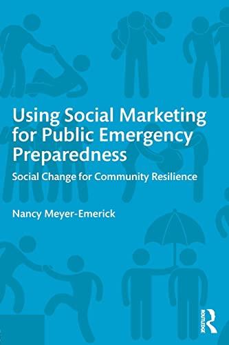 9780765645784: Using Social Marketing for Public Emergency Preparedness: Social Change for Community Resilience