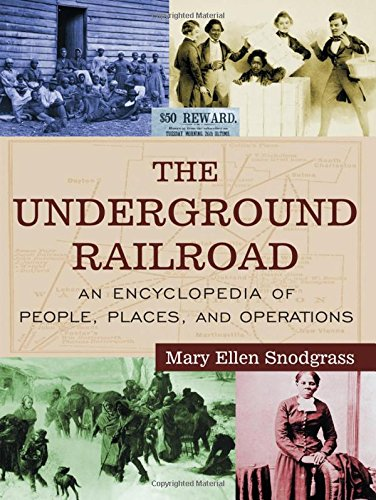 9780765680938: The Underground Railroad: An Encyclopedia of People, Places, and Operations