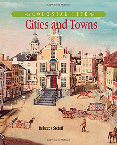 9780765681096: Cities and Towns (Colonial Life)