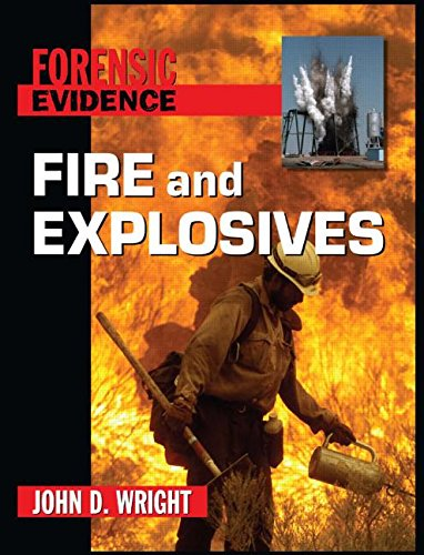 Fire and Explosives (Forensic Evidence): Wright, John D, Singer, Jane