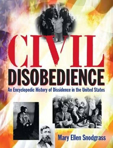 9780765681270: Civil Disobedience: An Encyclopedic History of Dissidence in the United States