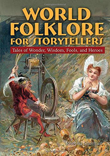 9780765681744: World Folklore for Storytellers: Tales of Wonder, Wisdom, Fools, and Heroes