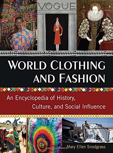 9780765683007: World Clothing and Fashion: An Encyclopedia of History, Culture, and Social Influence