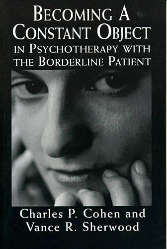 9780765700056: Becoming a Constant Object in Psychotherapy with the Borderline Patient